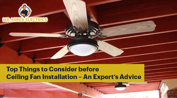 Top Things to Consider before Ceiling Fan Installation – An Expert's Advice